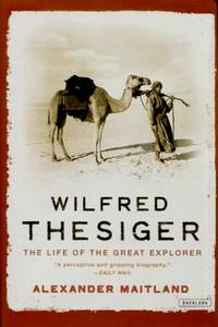 image of Wilfred Thesiger, The Life of the Great Explorer