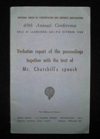 Winston Churchill's 9 October 1948 Speech to the 69th Annual Conservative Party Conference published in the Report of the Proceedings by Winston S. Churchill - Paperback - 1st Edition - 1948 - from Churchill Book Collector (SKU: 000957)