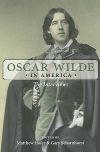 image of Oscar Wilde in America: The Interviews