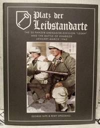 "Platz der Leibstandarte: A Photo Study of the SS-Panzer-Grenadier-Division ""Leibstandarte SS Adolf Hitler"" and the Battle for Kharkov January-March 1943."