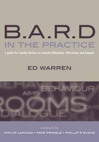 B.A.R.D. in the Practice: A Guide for Family Doctors to Consult Efficiently, Effectively and Happily