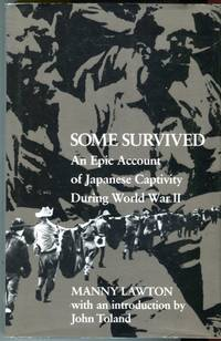 image of Some Survived: An Epic Account of Japanese Captivity During World War II