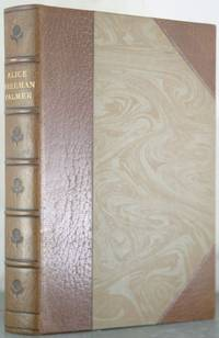 The Life of Alice Freeman Palmer [Finely Bound]