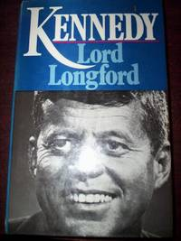 Kennedy by Lord Longford - First Edition - 1976 - from R. E. Coomber  and Biblio.co.uk