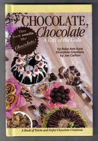 Chocolate, Chocolate A Gift of the Gods
