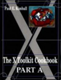 The X-Toolkit Cookbook by Paul E. Kimball - Paperback - 1995 - from ThriftBooks and Biblio.com