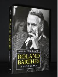 Roland Barthes. A Biography