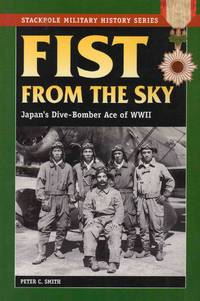 Fist from the Sky Japans Dive-Bomber Ace of WWII