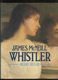 James McNeill Whistler by  Hilary Taylor - First Edition - 1978 - from Roger Lucas Booksellers (SKU: 5954)