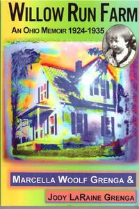 WILLOW RUN FARM; An Ohio Memoir 1924-1935