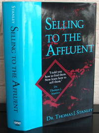 image of Selling to the Affluent: The Professional's Guide to Closing the Sales That Count  {Signed}
