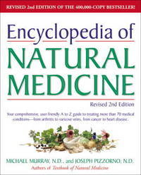 Encyclopedia Of Natural Medicine, revised 2nd ed