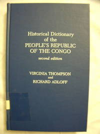 Historical Dictionary of the People's Republic of the Congo by  Virginia & Richard Adloff Thompson - Hardcover - 2nd - 1984 - from Charity Bookstall and Biblio.com
