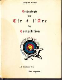 Technologie du Tir à l'Arc de Compétition     ... de l'initiation à la haute compétition