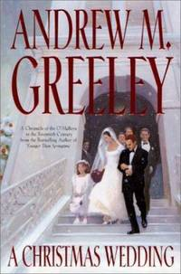 A Christmas Wedding by Andrew M. Greeley - Hardcover - 2000 - from ThriftBooks and Biblio.com