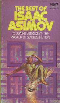 The Best of Isaac Asimov by Isaac Asimov - Paperback - first thus - 1976 - from Bujoldfan (SKU: 032520019780449230183cgm)