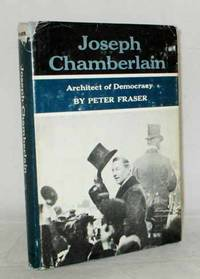 Joseph Chamberlain: Radicalism and Empire 1868-1914 by  Peter Fraser - 1st US Edition - 1967 - from Adelaide Booksellers (SKU: BIB248204)