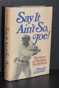 Say It Ain't So, Joe!; The Story of Shoeless Joe Jackson