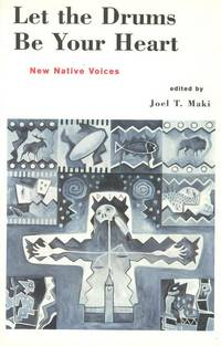 Let the Drums Be Your Heart : New Native Voices