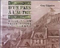 1600-1900  D'un pays à l'autre.  Mille et un faits divers au Québec
