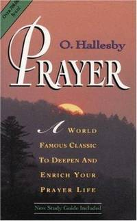 Prayer by O. Hallesby - Paperback - 2004 - from ThriftBooks and Biblio.com