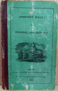 Godfrey Hall:  Or, Prudence and Principle: a Tale