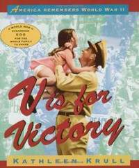 V Is for Victory: America Remembers World War II (American History Classics) by Kathleen Krull - 2002-03-01