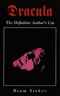 Dracula: The Defintive Author's Cut: The Definitive Author's Cut (Creation Classics)