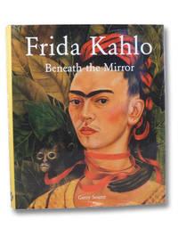 Frida Kahlo: Beneath the Mirror