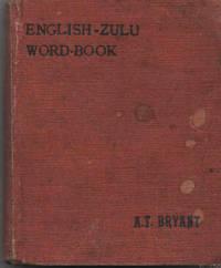 An Abridged English-Zulu Word-book / Incwadi Yabantu Yamazwi Esingisi Echasiselwe Ngesizulu