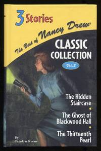 The Best of Nancy Drew Classic Collection Volume 2: The Hidden Staircase, The Ghost of Blackwood Hall, The Thirteenth Pearl