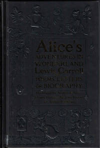 Alice's Adventures in Wonderland with Poems, Letters & Biography