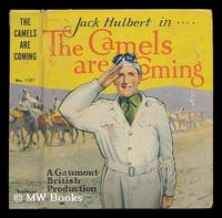 Presenting Jack Hulbert in The Camels Are Coming : A GB production : Adapted from a story by T....