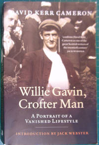 Willie Gavin  Crofter Man: A Portrait of a Vanished Lifestyle