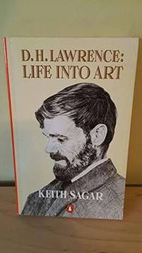 D.H.Lawrence: Life Into Art
