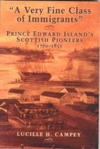 image of A VERY FINE CLASS OF IMMIGRANTS: Prince Edward Island's Scottish Pioneers, 1770-1850