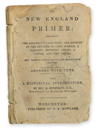 The New England Primer . . . with a Historical Introduction by Rev. H. Humphrey, D. D., President of Amherst College.