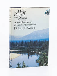 image of Make Prayers to the Raven; A Koyukon View of the Northern Forest