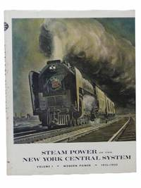 Steam Power of the New York Central System, Volume I: Modern Power, 1915-1955