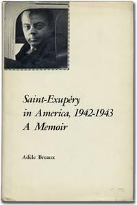 Saint-Exupéry in America, 1942-1943: A Memoir