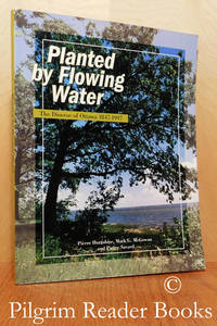 image of Planted by Flowing Water: The Diocese of Ottawa, 1847-1997.