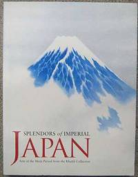 Splendors of Imperial Japan. Arts of the Meiji Period from the Khalili Collection.