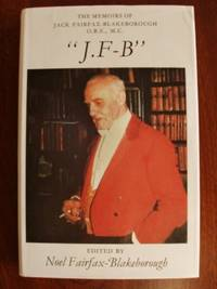 "The Memoirs of Jack Fairfax-Blakeborough  -  ""J.F-B"""
