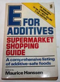 E For Additives: Supermarket Shopping Guide: A Comprehensive Listing of Additive SAfe Foods