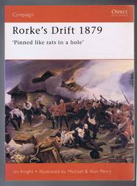 Rorke's Drift 1879. 'Pinned like rats in a hole'. Campaign 41