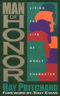 Man of Honor : Living the Life of Godly Character