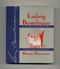 Ludwig Bemelmans: A Bibliography  - 1st Edition/1st Printing by  Murray Pomerance - First Edition; First Printing - 1993 - from Books Tell You Why, Inc. (SKU: 45052)