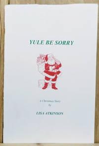 image of Yule be Sorry:  A Christmas Story
