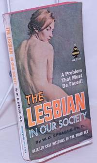 image of The Lesbian in Our Society detailed case histories of the Third Sex