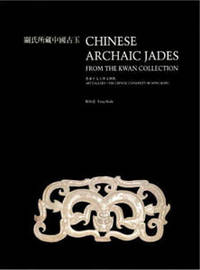 Chinese Archaic Jade from the Kwan Collection